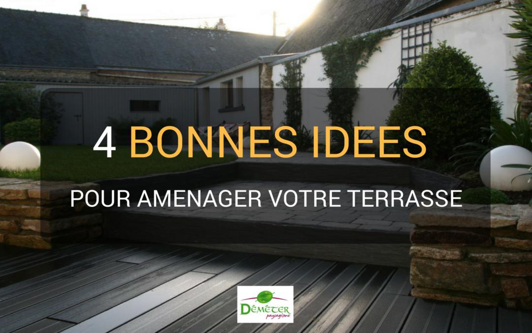 4 bonnes idées pour aménager votre terrasse
