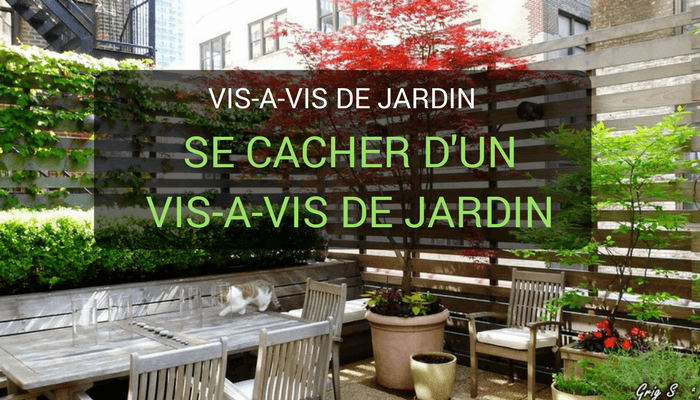 cacher vis vis jardin id es solutions pour se. Black Bedroom Furniture Sets. Home Design Ideas