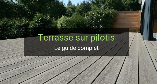 Terrasse sur pilotis : le guide complet