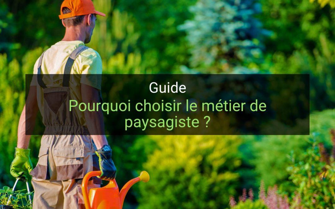 Pourquoi choisir le métier de paysagiste ?